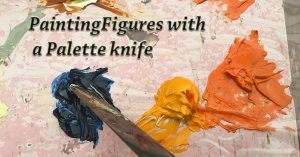 Painting Figures With a Palette Knife