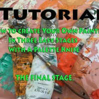 Tutorial, How To Create Your Own Painting With A Palette Knife, Final Stage.